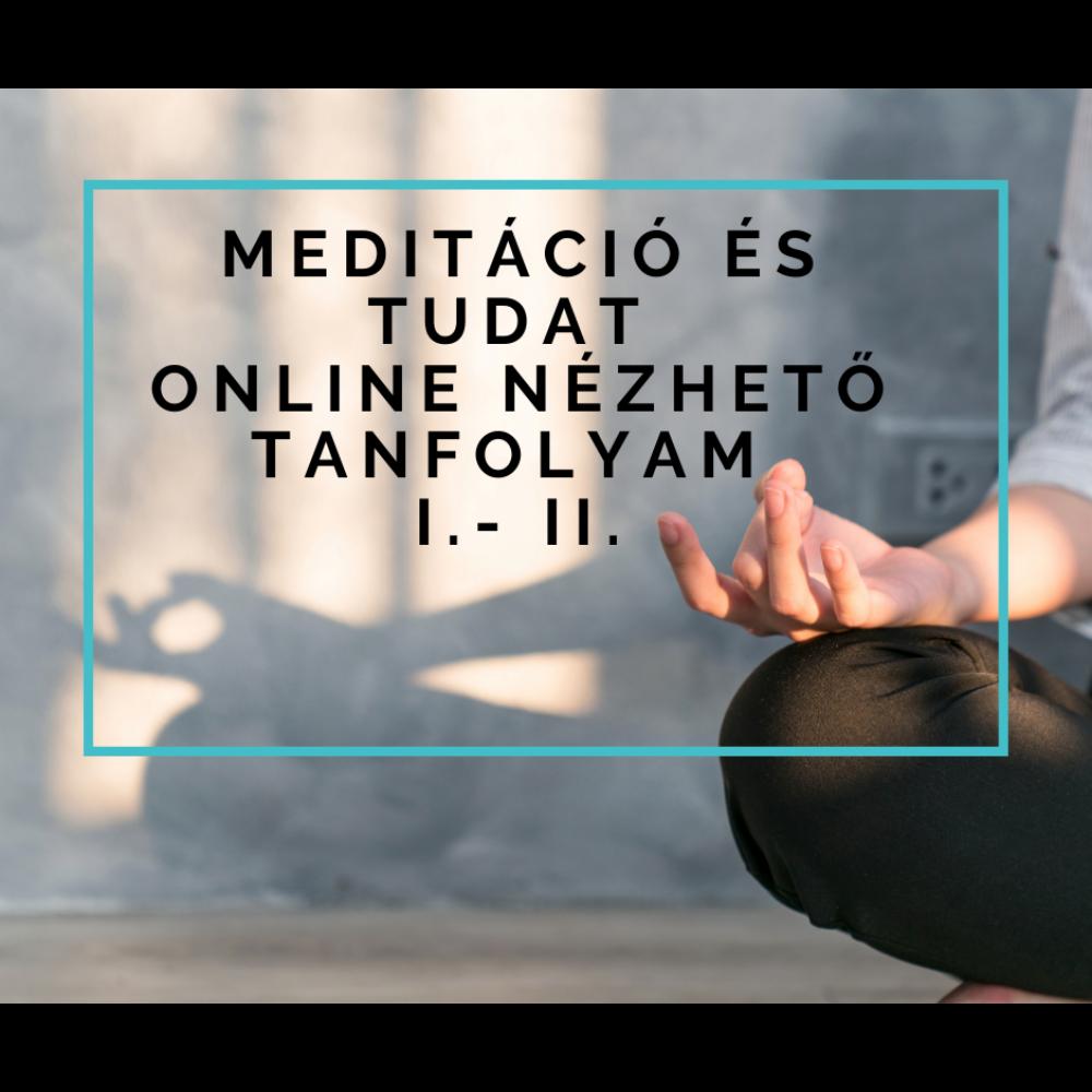 Meditáció és tudat online nézhető tanfolyam I.-II.