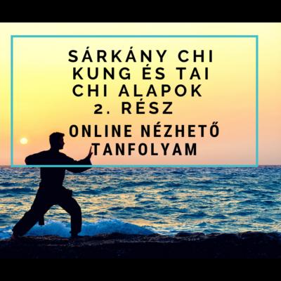 Sárkány Chi Kung és Tai Chi alapok 2. – online nézhető tanfolyam