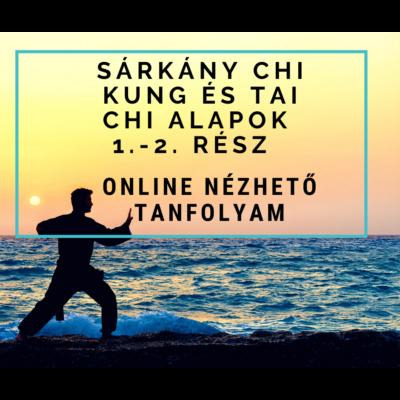 Sárkány Chi Kung és Tai Chi alapok 1-2 – online nézhető tanfolyam